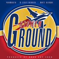 Higher Ground - Single — B-Legit, Yukmouth, Matt Blaque, Berner