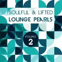 Soulful and Lifted Lounge Pearls, Vol. 2 — сборник