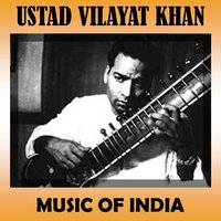 Music of India — Ustad Vilayat Khan