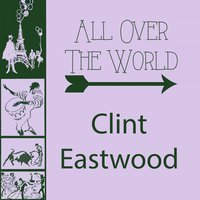 All Over The World — Clint Eastwood