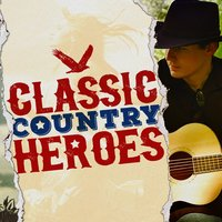 Classic Country Heroes — Country Rock Party, The Country Music Heroes