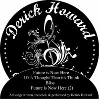 Future Is Now Here — Derick Howard