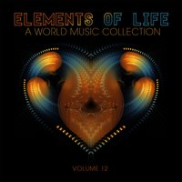 Elements of Life: A World Music Collection, Vol. 12 — сборник