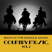 Back in the Saddle Again: Country Music, Vol. 2 — сборник