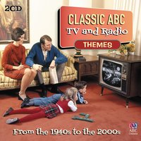 Classic ABC TV and Radio Themes from the 1940s to the 2000s — сборник