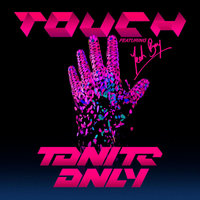 Touch — Tonite Only feat. Yeah Boy