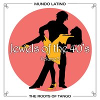 The Roots of Tango - Jewels Of The 40's, Vol.3 — сборник