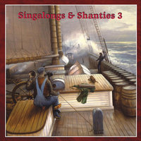 Singalongs & Shanties 3 — сборник