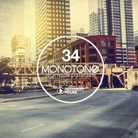 Monotone, Vol. 34 - Tech House Selection — сборник