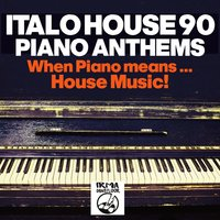 Italo House 90: Piano Anthems — сборник