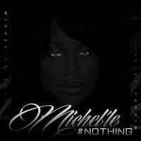 Nothing — Michel'le