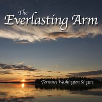 The Everlasting Arm — Terrence Washington Singers