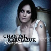 Ghost Stories — Chantal Kreviazuk
