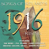 Songs Of Ireland's 1916 Rising — сборник
