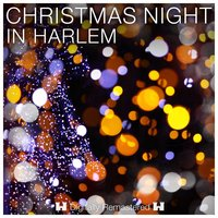 Christmas Night in Harlem — Irving Berlin