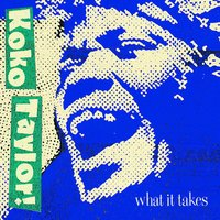 What It Takes: The Chess Years — Koko Taylor