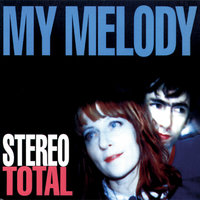 My Melody — Stereo Total