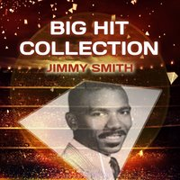 Big Hit Collection — Jimmy Smith
