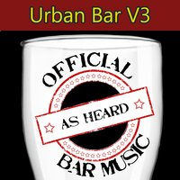 Official Bar Music: Urban Bar, Vol. 3 — Playin' Buzzed