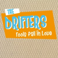 Fools Fall in Love — The Drifters