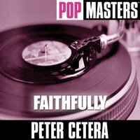 Pop Masters: Faithfully — Peter Cetera