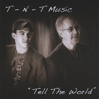 Tell The World — T-N-T Music