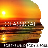 Classical for the Mind Body & Soul — сборник