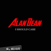 I Should Care — Alan Dean