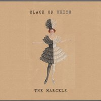 Black Or White — The Marcels