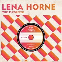 This Is Forever — Lena Horne