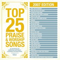 Top 25 Praise Songs 2007 Ed. — Maranatha! Praise Band