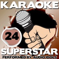 Karaoke Superstar, Vol. 24 — Audio Idols