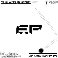 The War Is Over (If You Want It) Ep — Kai Acid