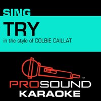 Try (In the Style of Colbie Caillat) — Karaoke