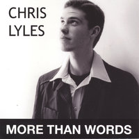 More than Words — Chris Lyles