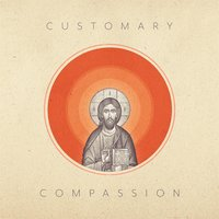 Compassion — Customary