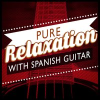 Pure Relaxation with Spanish Guitar — Relajacion y Guitarra Acustica, Guitare athmosphere, Relaxing Acoustic Guitar, Relaxing Acoustic Guitar|Guitare athmosphere|Relajacion y Guitarra Acustica