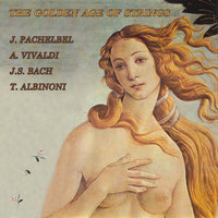 Pachelbel - Vivaldi - Bach - Albinoni: The Golden Age Of Strings — Ranfaldi, Samale & L'Anello Musicale
