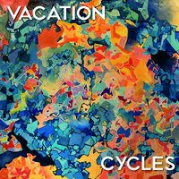 Vacation — CYCLES