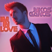 I'm in Love — Nikos Ganos