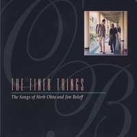 The Finer Things - The Songs Of Herb Ohta And Jim Beloff — Herb Ohta And Jim Beloff