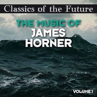 Classics of the Future: The Music of James Horner, Volume 1 — The Starlite Orchestra, Steve Quinzi, The Starlite Orchestra|Steve Quinzi