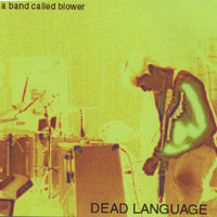 Dead Language — A Band Called Blower