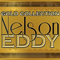 Gold Collection — Nelson Eddy