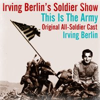 Irving Berlin's Soldier Show This Is the Army — Ирвинг Берлин