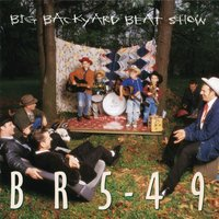 Big Backyard Beat Show — BR5-49