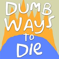 Dumb Ways to Die — Blob