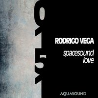Spacesound Love — Rodrigo Vega