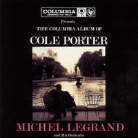 The Columbia Album Of Cole Porter — Michel Legrand and His Orchestra, Michel Legrand & His Orchestra