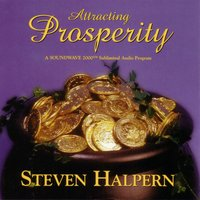 Attracting Prosperity - Beautiful Music Plus Subliminal Suggestions — Steven Halpern